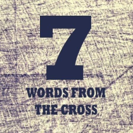 Sermon Series 7 words from the Cross - Dunfermline Free Church